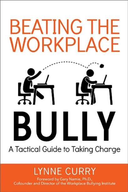 """Beating the Workplace Bully"" by Dr Lynne Curry"